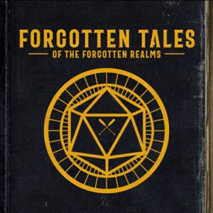 Forgotten Tales of the Forgotten Realms - A Dungeons & Dragons Podcast