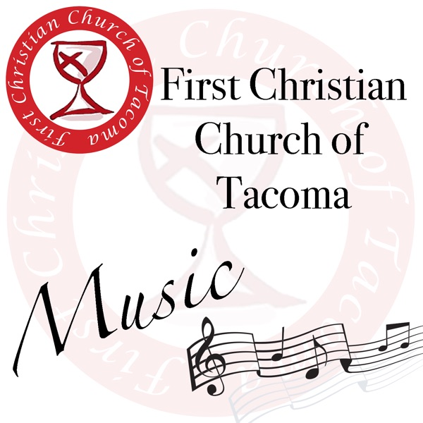 The Music of First Christian Church of Tacoma
