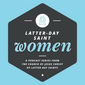 Latter-day Saint Women Podcast