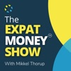 The Expat Money Show - With Mikkel Thorup