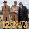 12 Mighty Orphans Podcast artwork