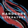 Hardcore Literature
