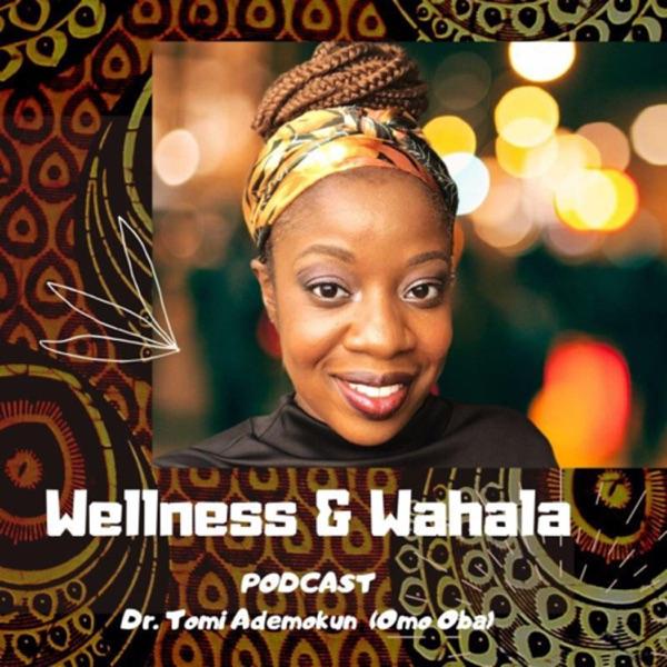 Wellness & Wahala Artwork