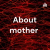 About mother  artwork