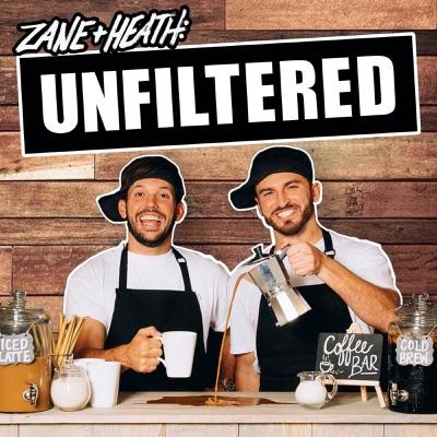 Zane and Heath: Unfiltered:Zane & Heath