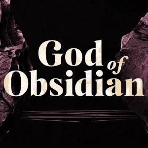God of Obsidian