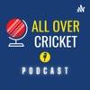 All Over Cricket Podcast  artwork