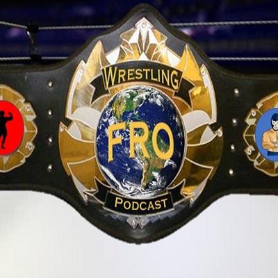 Fro Wrestling Podcast