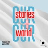 Our Stories, Our World: A community-driven podcast series artwork