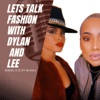 Lets Talk Fashion with Dylan and Lee  artwork