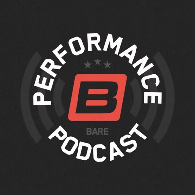 The Bare Performance Podcast:Bare Performance Podcast