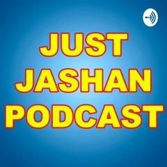 Just Jashan Podcast