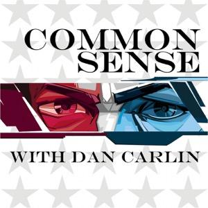 Common Sense with Dan Carlin