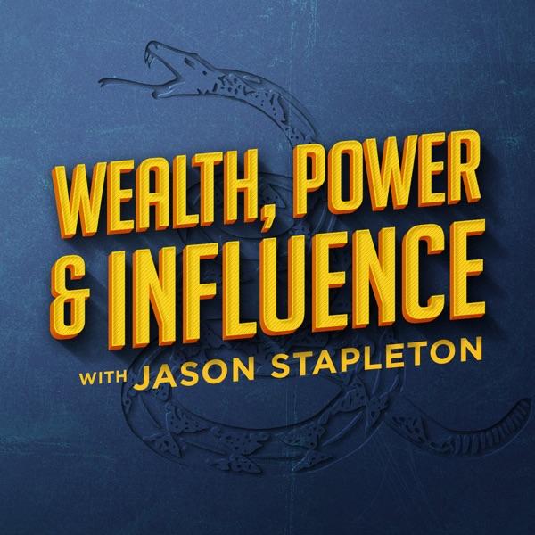 Wealth, Power & Influence with Jason Stapleton image