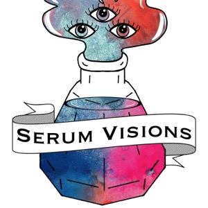 The Serum Visions Podcast