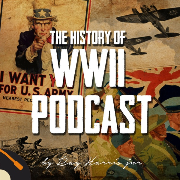 The History of WWII Podcast - by Ray Harris Jr banner backdrop