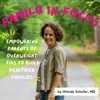 Family in Focus with Wendy Schofer, MD artwork
