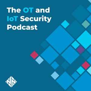The OT and IoT Security Podcast