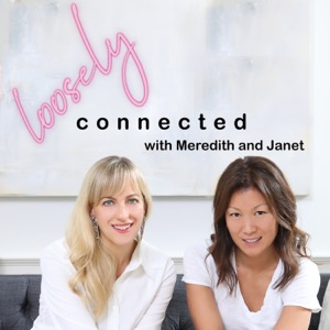 Loosely Connected with Meredith and Janet