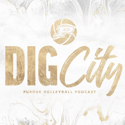 Dig City - Purdue Volleyball Podcast:Purdue Volleyball