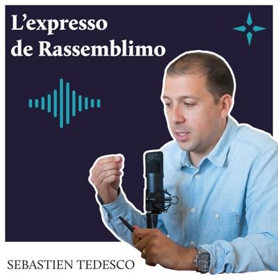 L'expresso de Rassemblimmo:Sebastien Tedesco