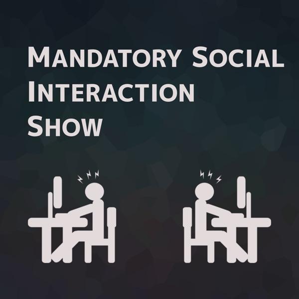 Mandatory Social Interaction Show