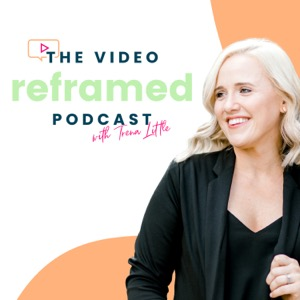 The Video Reframed Podcast with Trena Little
