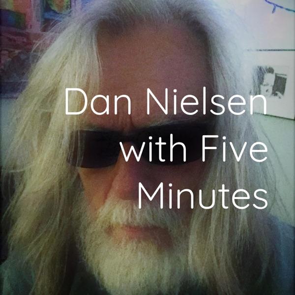 Dan Nielsen with Five Minutes Artwork