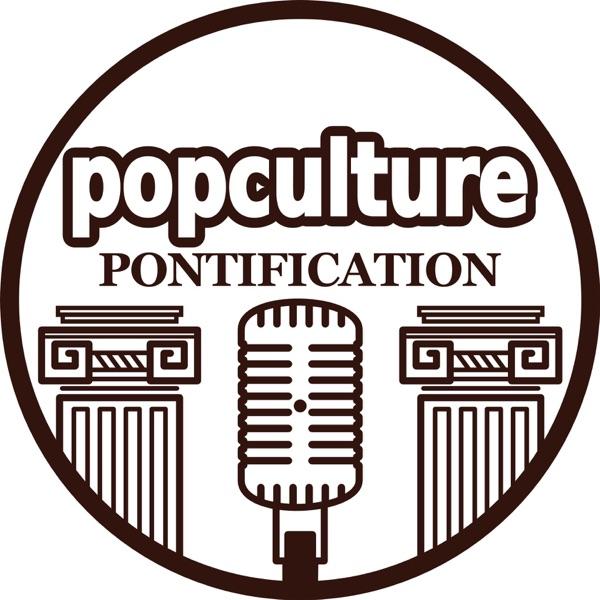 Popculture Pontification