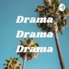 Drama Drama Drama