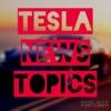 Tesla News Topics  podcast