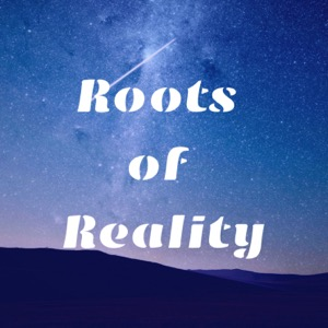 Roots of Reality