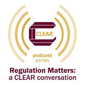 Regulation Matters: a CLEAR conversation