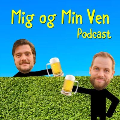 Mig og Min Ven Podcast