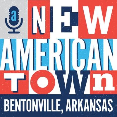 A New American Town - Bentonville, Arkansas