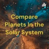 Compare Planets In the Solar System artwork
