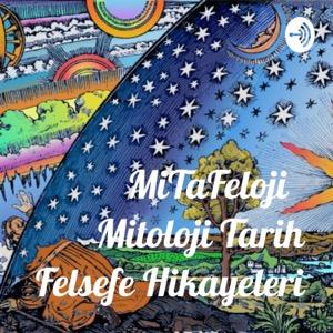 MiTaFeloji Mitoloji Tarih Felsefe Hikayeleri