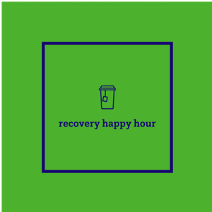 Recovery Happy Hour