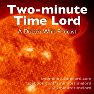 Two-minute Time Lord: A Doctor Who Podcast