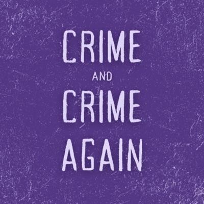 Crime and Crime Again