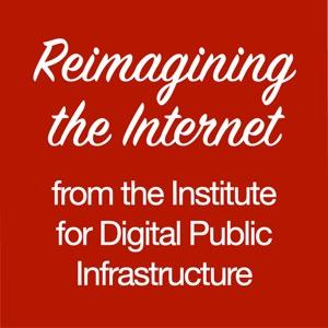 Reimagining the Internet
