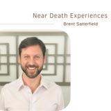 Near Death Experiences | Brent Satterfield