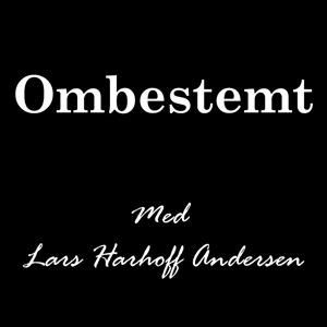Ombestemt - med Lars Harhoff Andersen