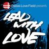 Dallas Love Field's Lead with Love artwork