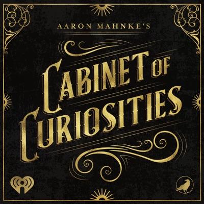 Aaron Mahnke's Cabinet of Curiosities:iHeartRadio and Grim & Mild