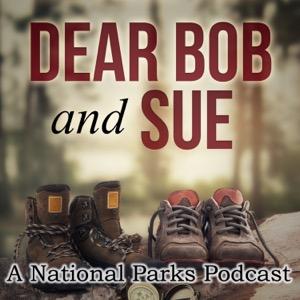 Dear Bob and Sue: A National Parks Podcast