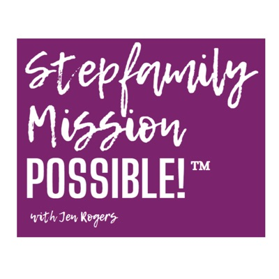Stepfamily Mission POSSIBLE!