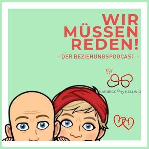 WIR MÜSSEN REDEN! Der Beziehungs-Podcast