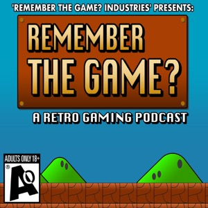 Remember The Game? Retro Gaming Podcast