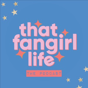 That Fangirl Life